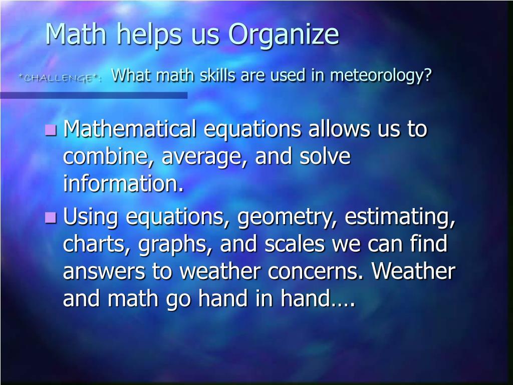 Math helps us Organize