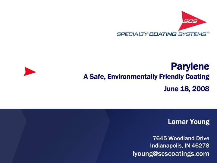 Parylene a safe environmentally friendly coating june 18 2008