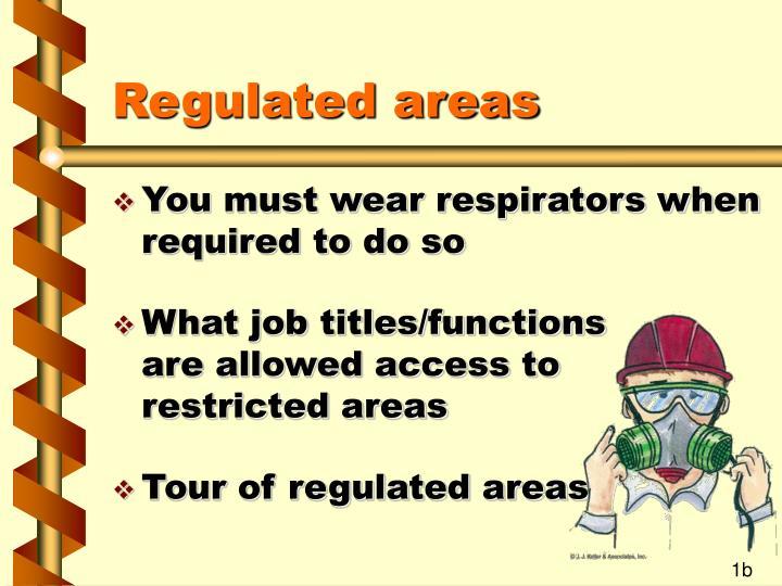 Regulated areas1