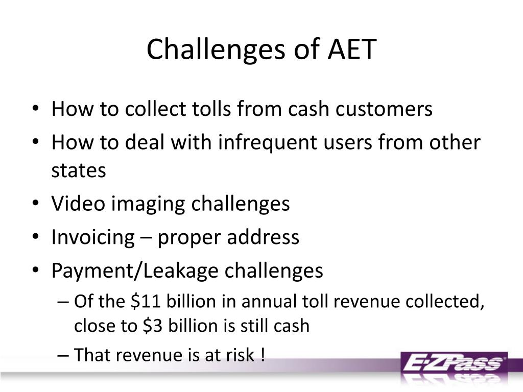 Challenges of AET