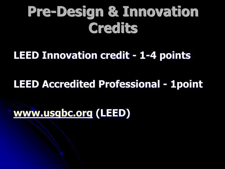 Pre-Design & Innovation Credits