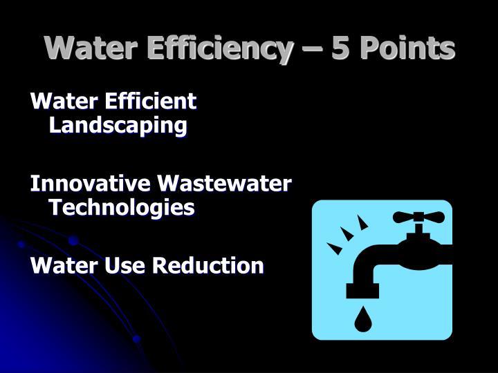 Water Efficiency – 5 Points