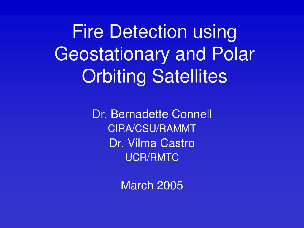 fire detection using geostationary and polar orbiting satellites l.