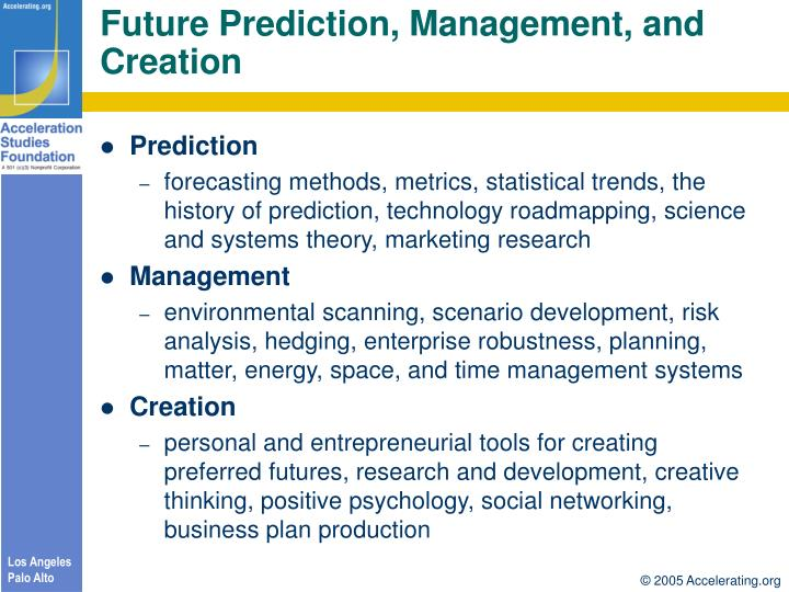 Future prediction management and creation