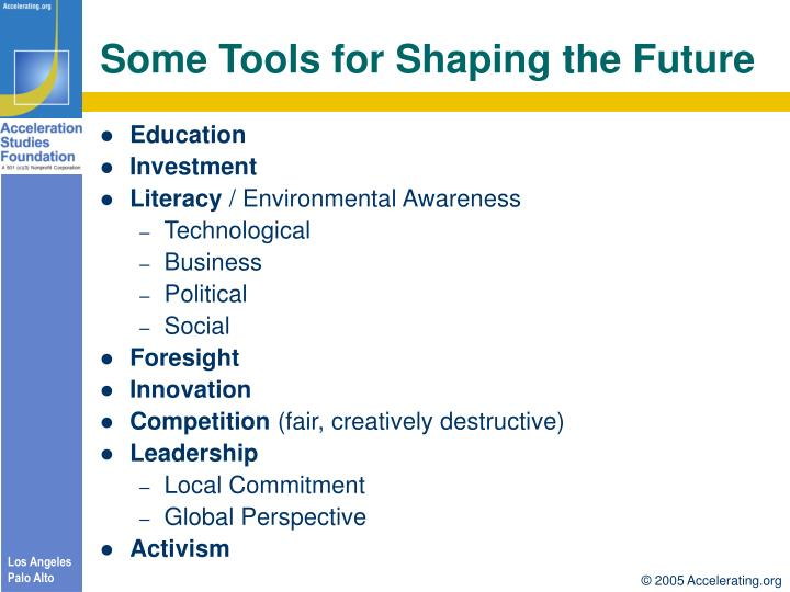 Some Tools for Shaping the Future