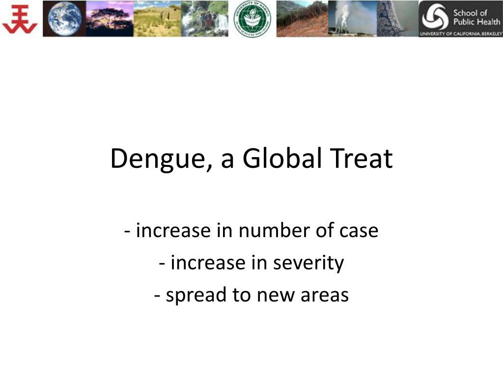 Dengue, a Global Treat