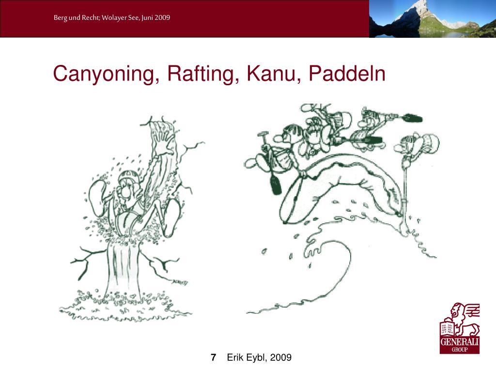 Canyoning, Rafting, Kanu, Paddeln