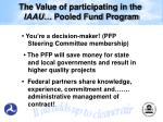 the value of participating in the iaau pooled fund program