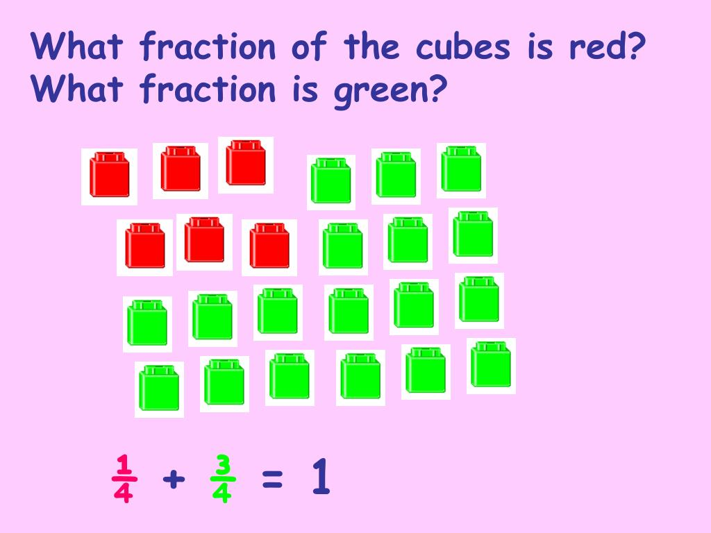 What fraction of the cubes is red? What fraction is green?