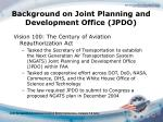 background on joint planning and development office jpdo