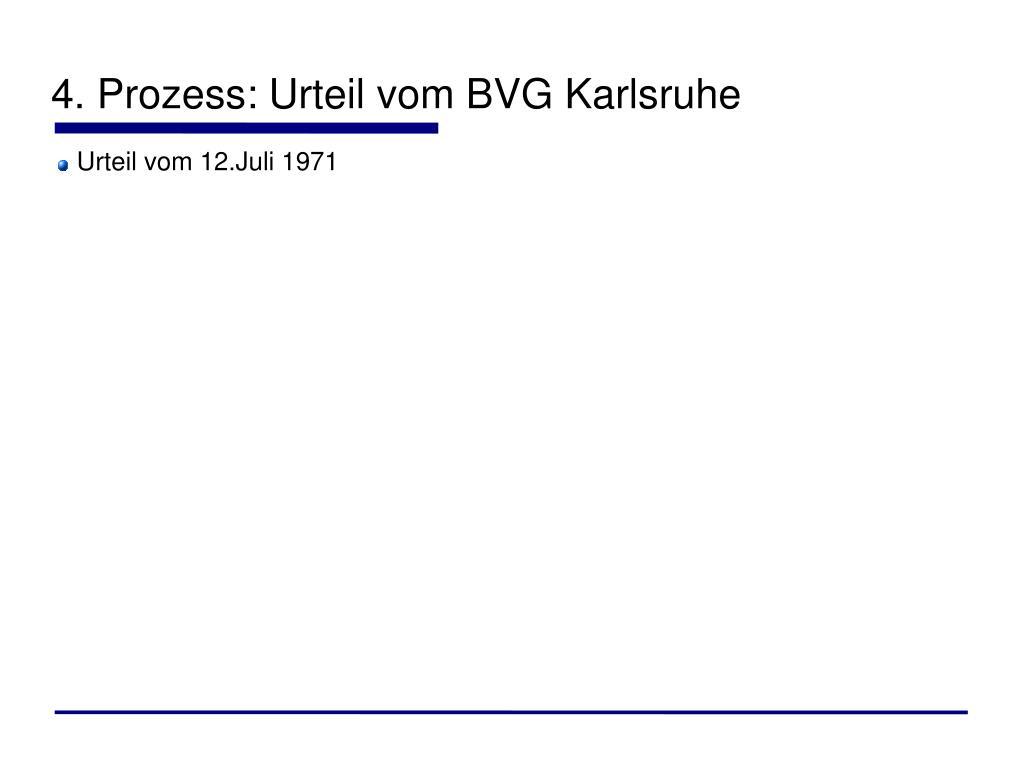 4. Prozess: Urteil vom BVG Karlsruhe