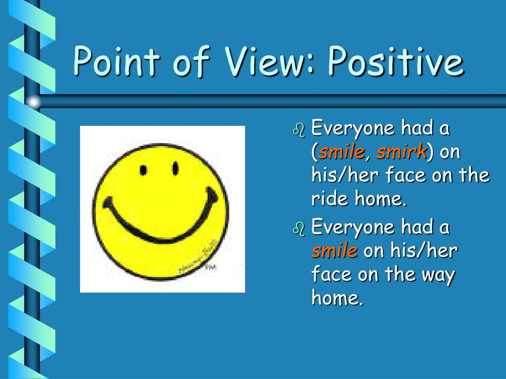 Point of View: Positive