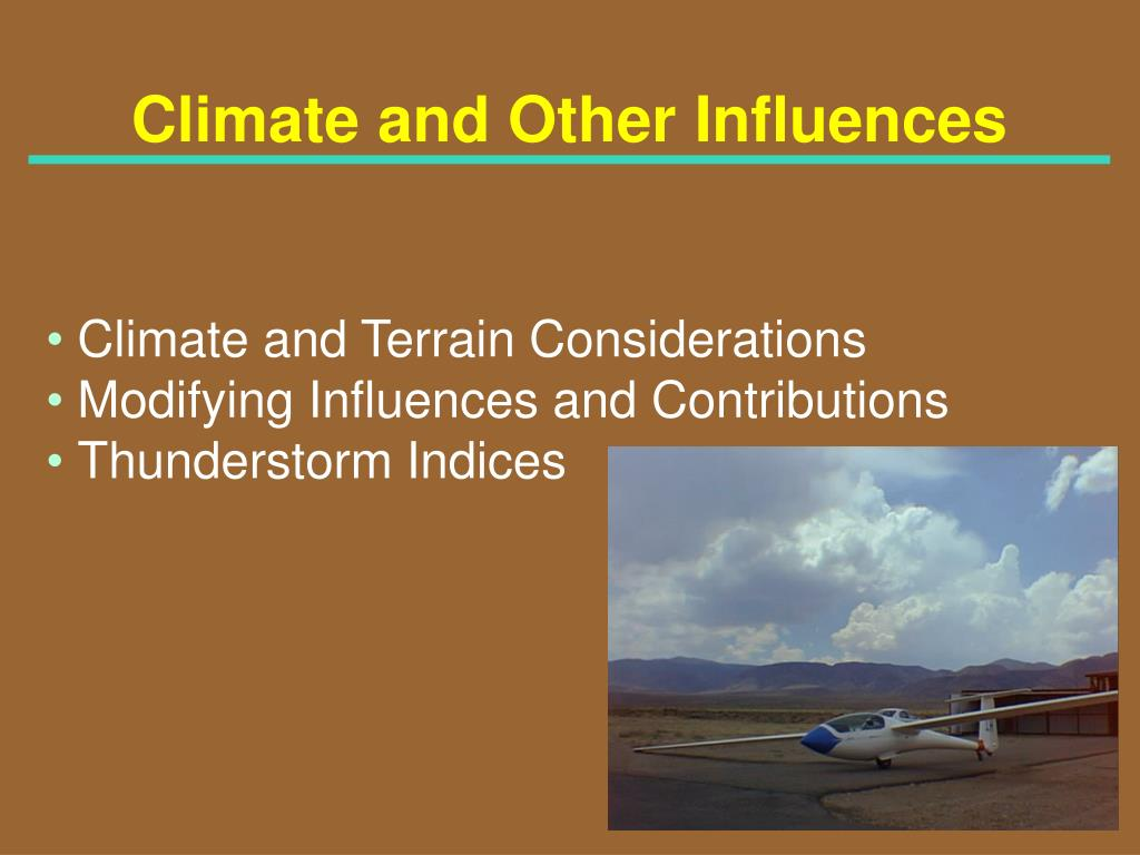 Climate and Other Influences