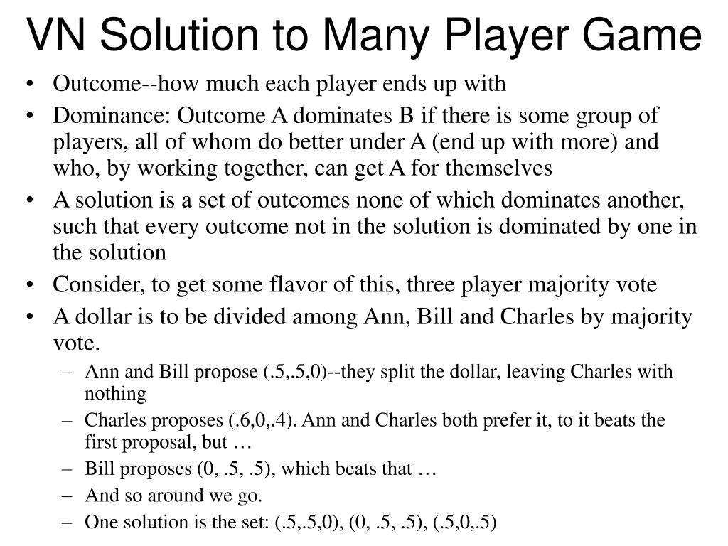 VN Solution to Many Player Game