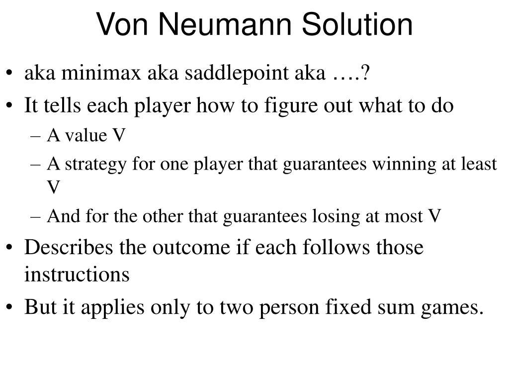 Von Neumann Solution