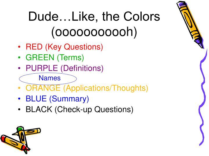 Dude like the colors ooooooooooh