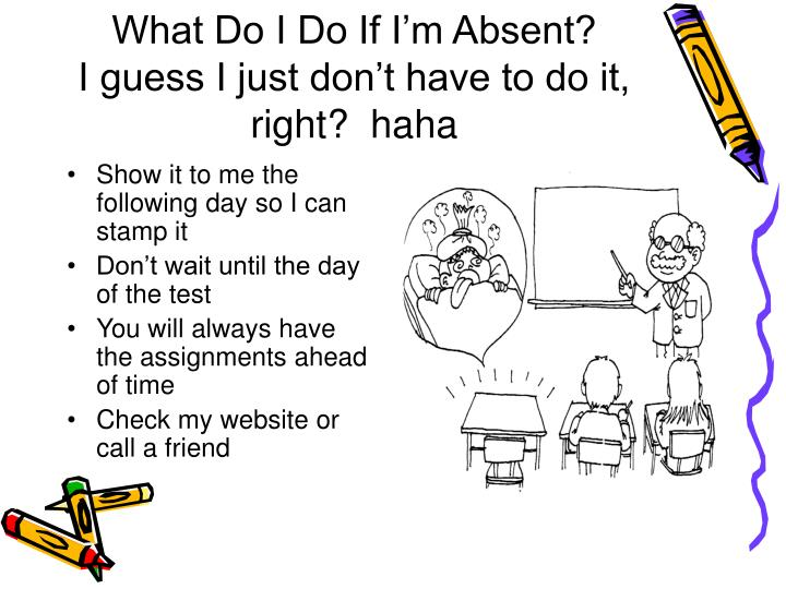 What Do I Do If I'm Absent?