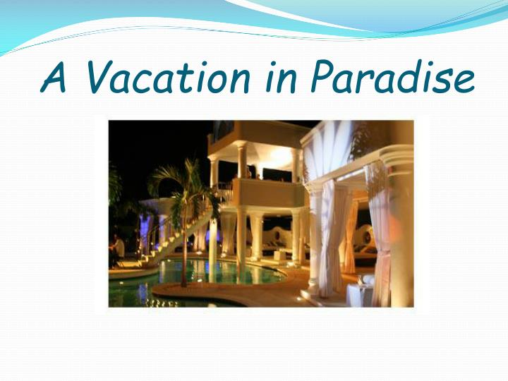 A Vacation in Paradise