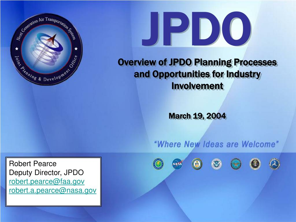 jpdo overview of jpdo planning processes and opportunities for industry involvement march 19 2004 l.