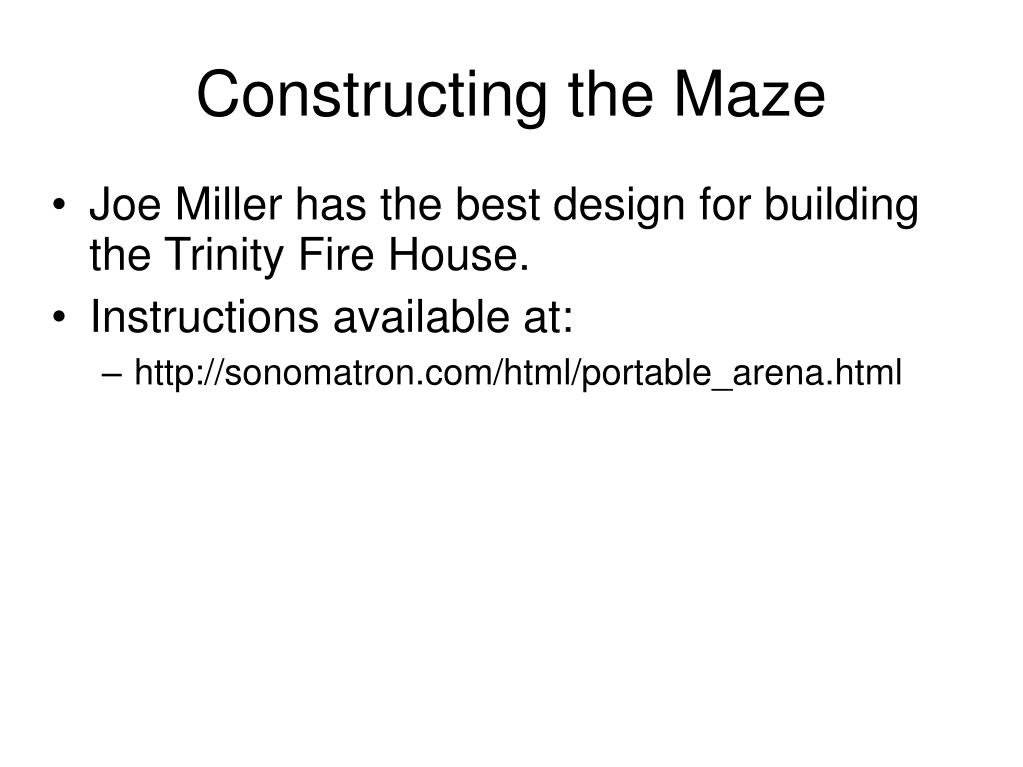Constructing the Maze