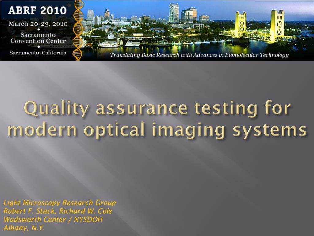 quality assurance testing for modern optical imaging systems l.