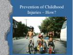 prevention of childhood injuries how