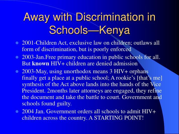Away with Discrimination in Schools—Kenya