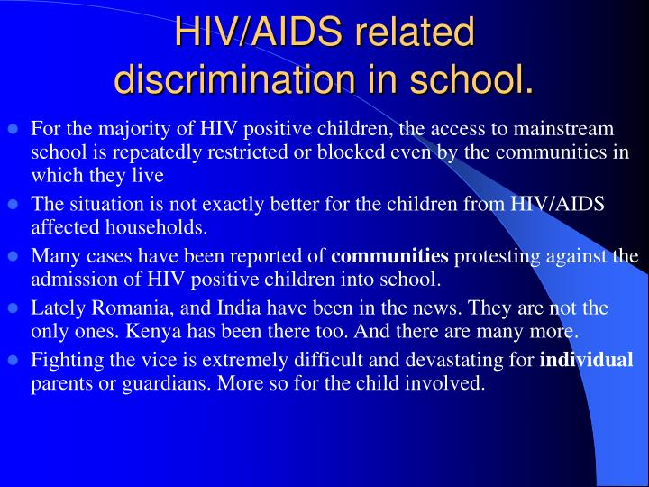 HIV/AIDS related discrimination in school.