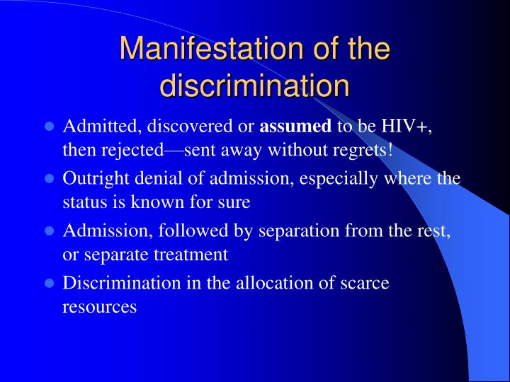 Manifestation of the discrimination