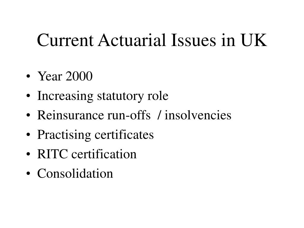 Current Actuarial Issues in UK