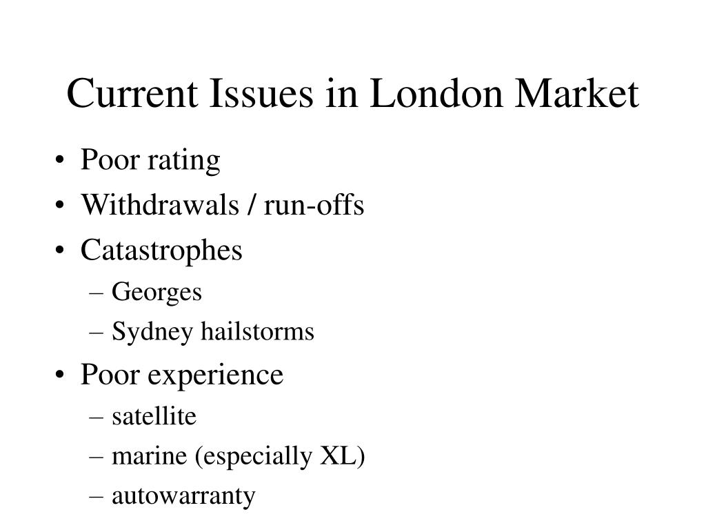 Current Issues in London Market