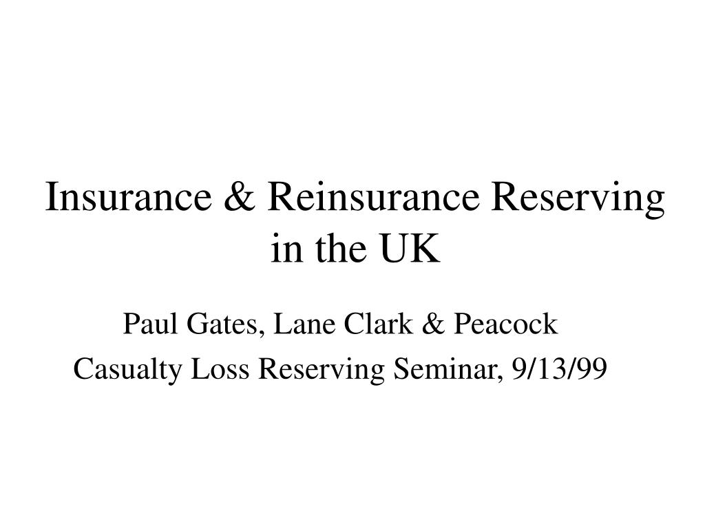 Insurance & Reinsurance Reserving in the UK