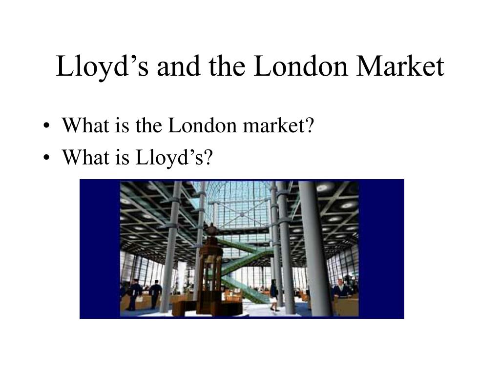 Lloyd's and the London Market