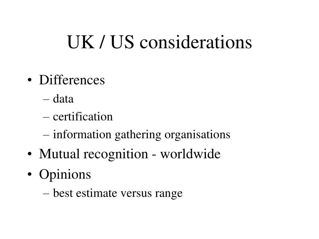 UK / US considerations