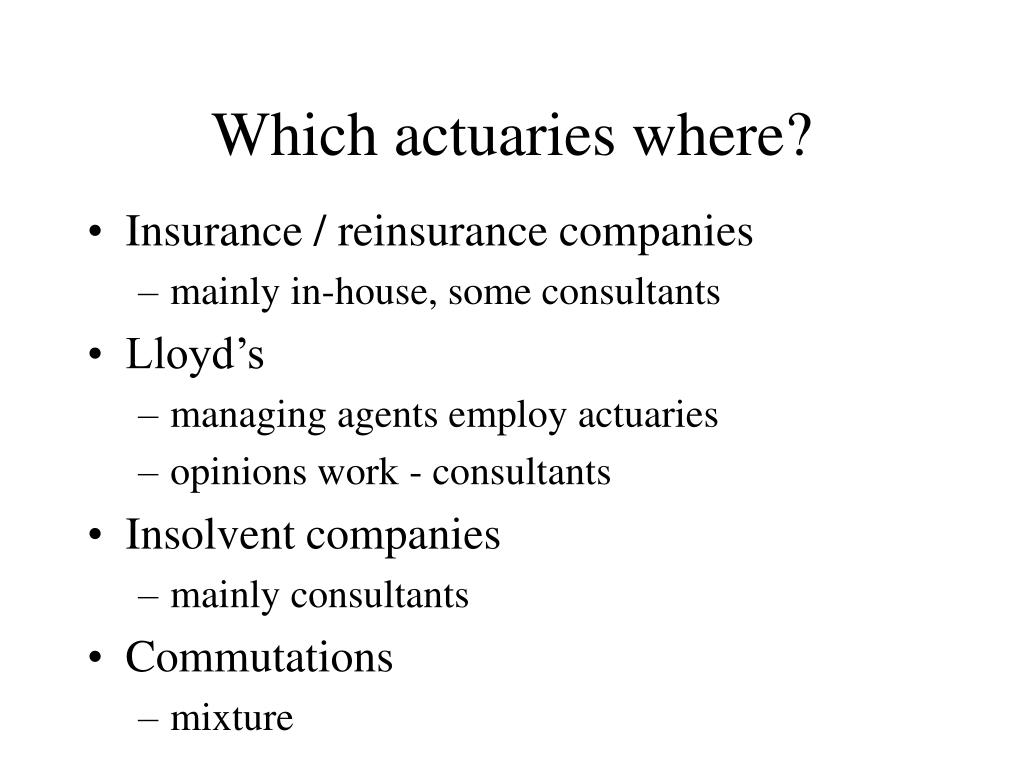 Which actuaries where?