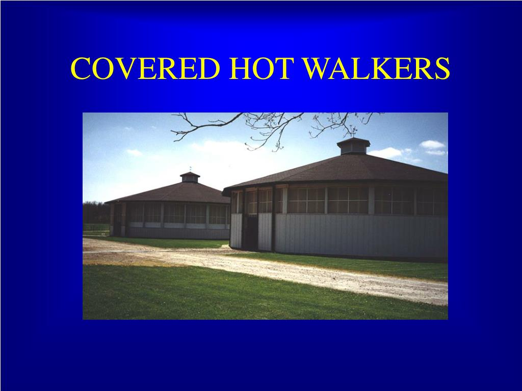 COVERED HOT WALKERS