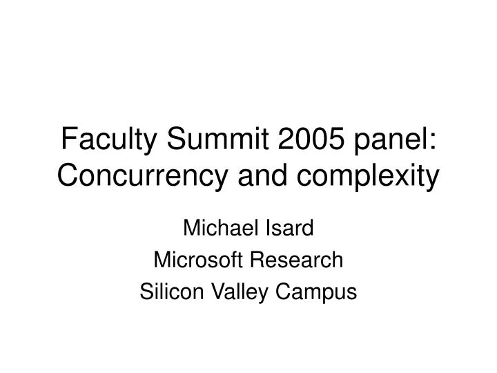 Faculty summit 2005 panel concurrency and complexity