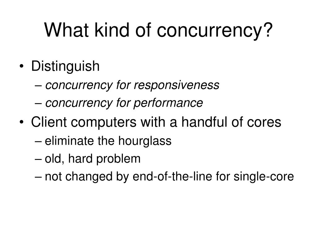 What kind of concurrency?