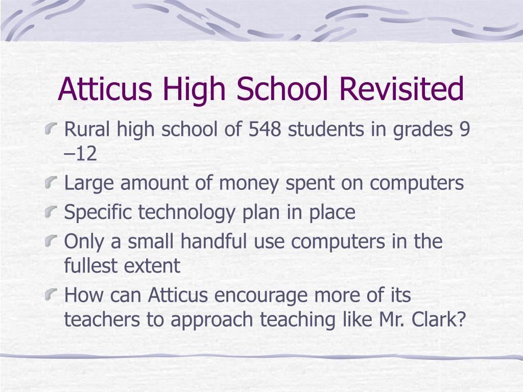 Atticus High School Revisited