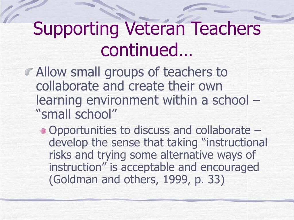 Supporting Veteran Teachers continued…