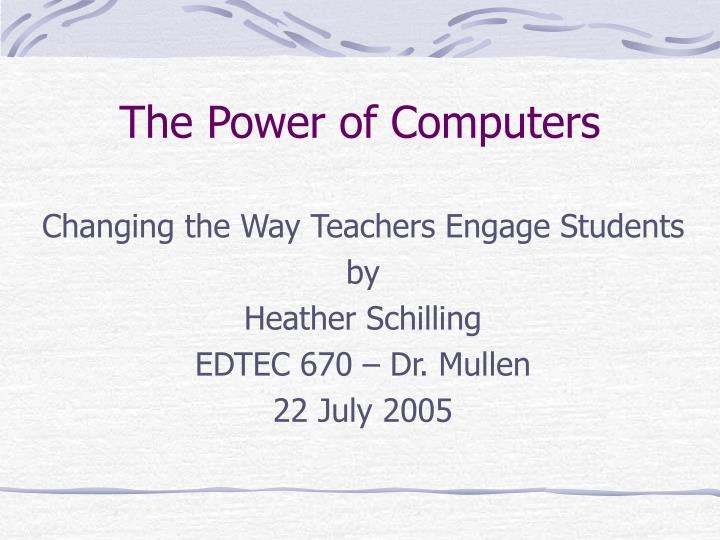 The power of computers
