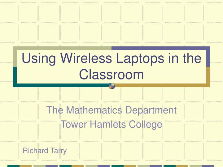 using wireless laptops in the classroom