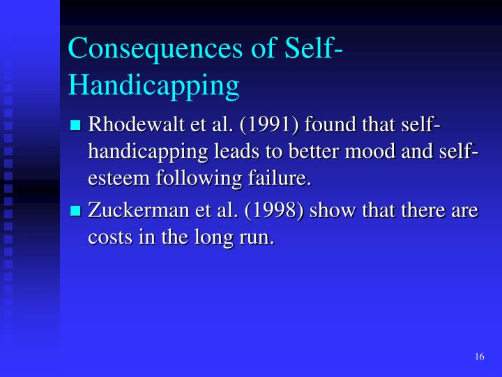 Consequences of Self-Handicapping