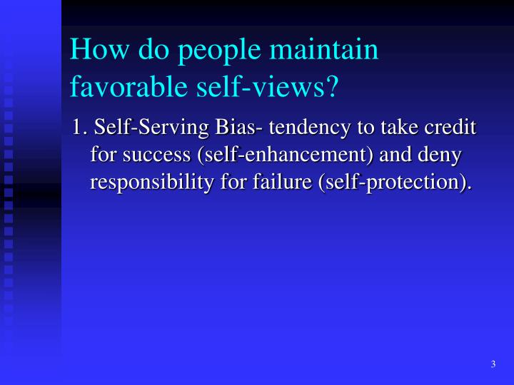 How do people maintain favorable self views