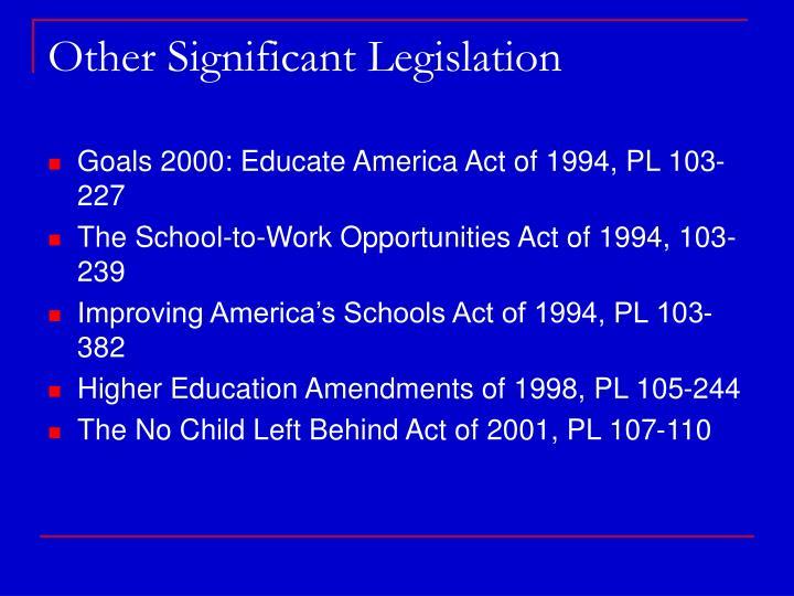 Other Significant Legislation