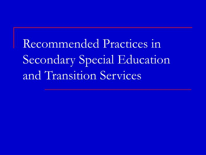 Recommended Practices in Secondary Special Education and Transition Services