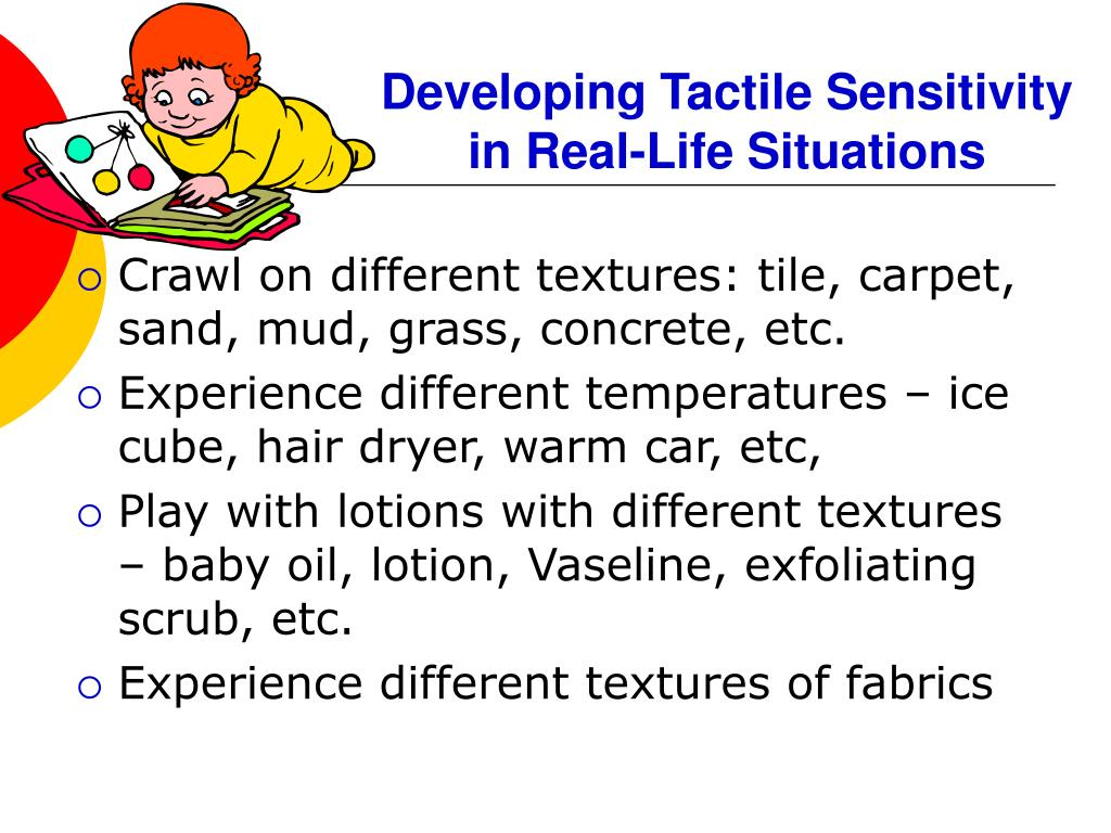 Developing Tactile Sensitivity in Real-Life Situations