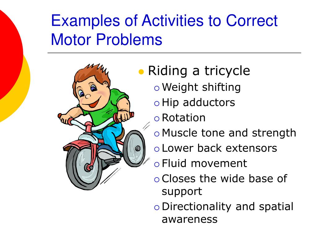 Examples of Activities to Correct Motor Problems