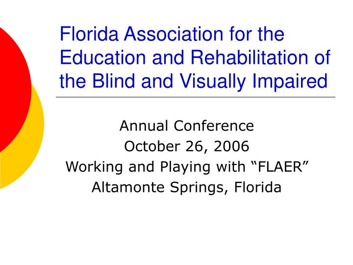 Florida association for the education and rehabilitation of the blind and visually impaired