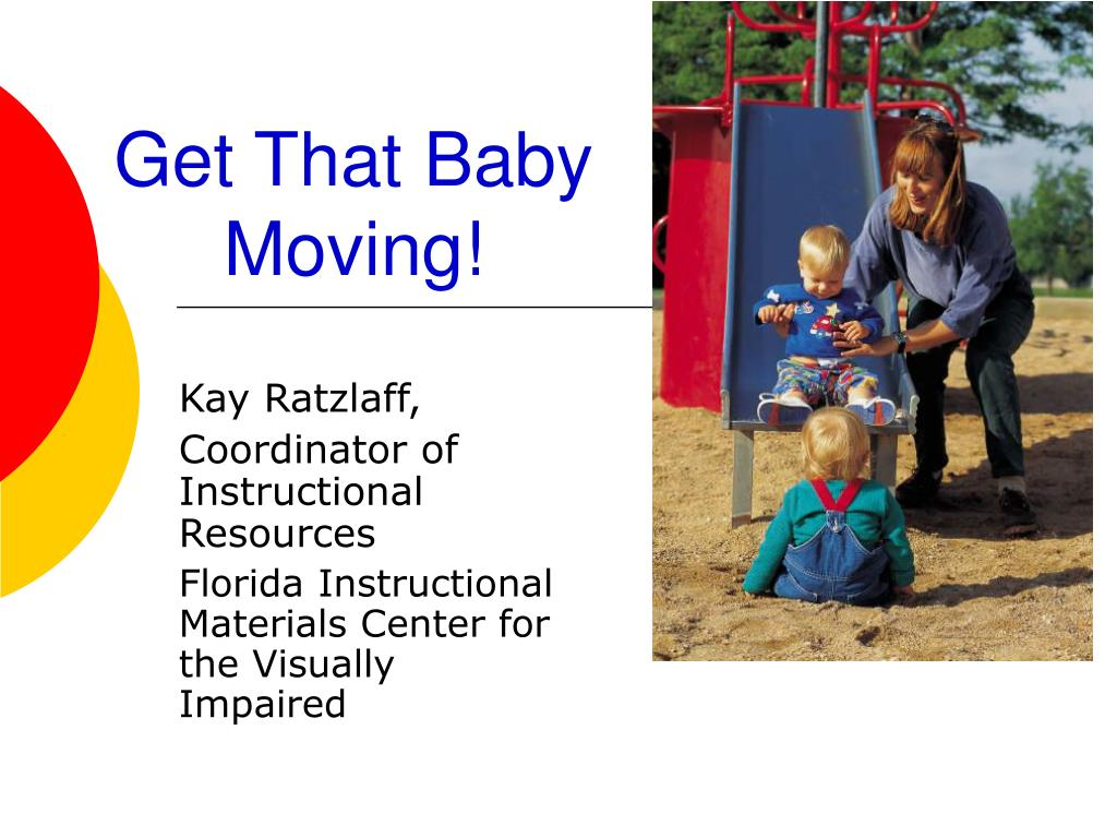 Get That Baby Moving!